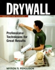 Drywall: Professional Techniques for Great Results Cover Image