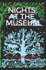Nights at the Museum: or, the Fabulist Adventures in Tartu, Estonia of the Old Man from Kentucky and His Familiars Cover Image