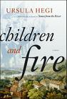 Children and Fire: A Novel Cover Image