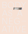 Body as a Negative Cover Image