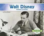 Walt Disney: Animator & Founder (History Maker Bios (Lerner)) Cover Image