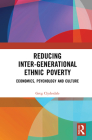 Reducing Inter-generational Ethnic Poverty: Economics, Psychology and Culture (Education) Cover Image