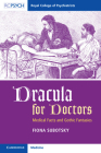 Dracula for Doctors: Medical Facts and Gothic Fantasies Cover Image