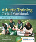 Athletic Training Clinical Workbook [With Access Code] Cover Image