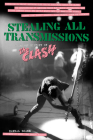 Stealing All Transmissions: A Secret History of the Clash Cover Image