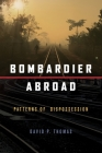 Bombardier Abroad: Patterns of Dispossession Cover Image