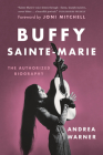 Buffy Sainte-Marie: The Authorized Biography Cover Image