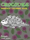 Mandala Coloring Book Thick paper - Animals - Crocodile Cover Image
