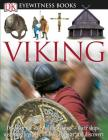 DK Eyewitness Books: Viking: Discover the Story of the Vikings Their Ships, Weapons, Legends, and Saga of War Cover Image