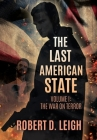 The Last American State: Volume I: The War on Terror Cover Image