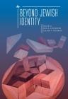 Beyond Jewish Identity: Rethinking Concepts and Imagining Alternatives Cover Image