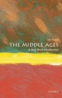 The Middle Ages: A Very Short Introduction (Very Short Introductions) Cover Image