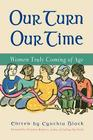 Our Turn Our Time: Women Truly Coming of Age Cover Image