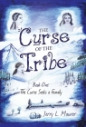 The Curse of the Tribe: Book One: the Curse Seeks a Family Cover Image