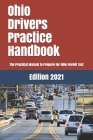 Ohio Drivers Practice Handbook: The Manual to prepare for Ohio Permit Test - More than 300 Questions and Answers Cover Image