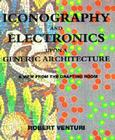 Iconography and Electronics Upon a Generic Architecture: A View from the Drafting Room Cover Image