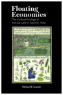 Floating Economies: The Cultural Ecology of the Dal Lake in Kashmir, India Cover Image