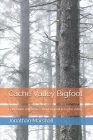 Cache Valley Bigfoot: Field Guide and Stories about Bigfoot in Cache Valley Cover Image