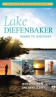 Lake Diefenbaker: Yours to Discover (DS: GB #1) Cover Image