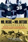 Mr. Inside and Mr. Outside: World War II, Army's Undefeated Teams, and College Football's Greatest Backfield Duo Cover Image