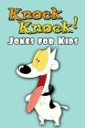 Knock Knock! Jokes for Kids: The Best Jokes Book Cover Image