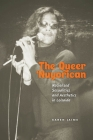 The Queer Nuyorican: Racialized Sexualities and Aesthetics in Loisaida (Performance and American Cultures #4) Cover Image