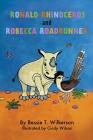 Ronald Rhinoceros and Robecca Roadrunner Cover Image