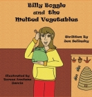Billy Boggle and the Melted Vegetables Cover Image