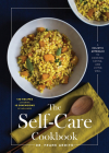 The Self-Care Cookbook: A Holistic Approach to Cooking, Eating, and Living Well Cover Image
