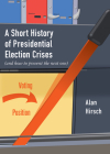 A Short History of Presidential Election Crises: (and How to Prevent the Next One) (City Lights Open Media) Cover Image