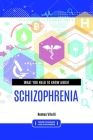 What you need to know about Schizophrenia Cover Image