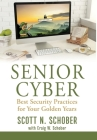 Senior Cyber: Best Security Practices for Your Golden Years Cover Image