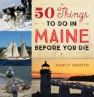 50 Things to Do in Maine Before You Die Cover Image