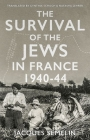The Survival of the Jews in France, 1940-44 Cover Image
