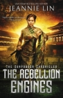 The Rebellion Engines: An Opium War steampunk adventure Cover Image