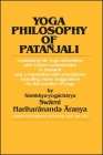 Yoga Philosophy of Patanjali: Containing His Yoga Aphorisms with Vyasa's Commentary in Sanskrit and a Translation with Annotations Including Many Su Cover Image