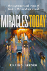 Miracles Today: The Supernatural Work of God in the Modern World Cover Image
