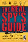 The Real Spy's Guide to Becoming a Spy Cover Image