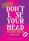 Don't Lose Your Head: Life Lessons from the Six Ex-Wives of Henry VIII Cover Image