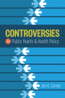 Controversies in Public Health and Health Policy Cover Image