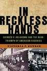 In Reckless Hands: Skinner v. Oklahoma and the Near-Triumph of American Eugenics Cover Image