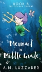 A Mermaid in Middle Grade Book 5: The Golden Trident Cover Image
