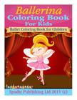 Ballerina Coloring Book For Kids: Ballet Coloring Book for Children Cover Image