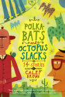 Polkabats and Octopus Slacks: 14 Stories Cover Image