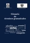 Glosario de términos gramaticales (Obras de Referencia #44) Cover Image