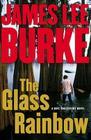 The Glass Rainbow: A Dave Robicheaux Novel Cover Image
