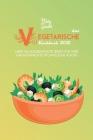 Das Vegetarische Kochbuch 2021: Über 50 Ausgewählte Ideen Für Ihre Hausgemachte Pflanzliche Küche (Plant-Based Meals) [German Version] Cover Image