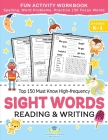 Sight Words Top 150 Must Know High-frequency Kindergarten & 1st Grade: Fun Reading & Writing Activity Workbook, Spelling, Focus Words, Word Problems Cover Image