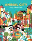 Animal City: (Animal Books for Kids, Children's Nature Books) Cover Image