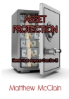 Asset Protection: Here's How Anyone Can Do It! Cover Image